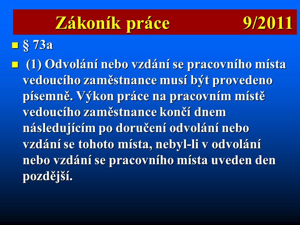 Zákoník práce 9/2011 § 73a.