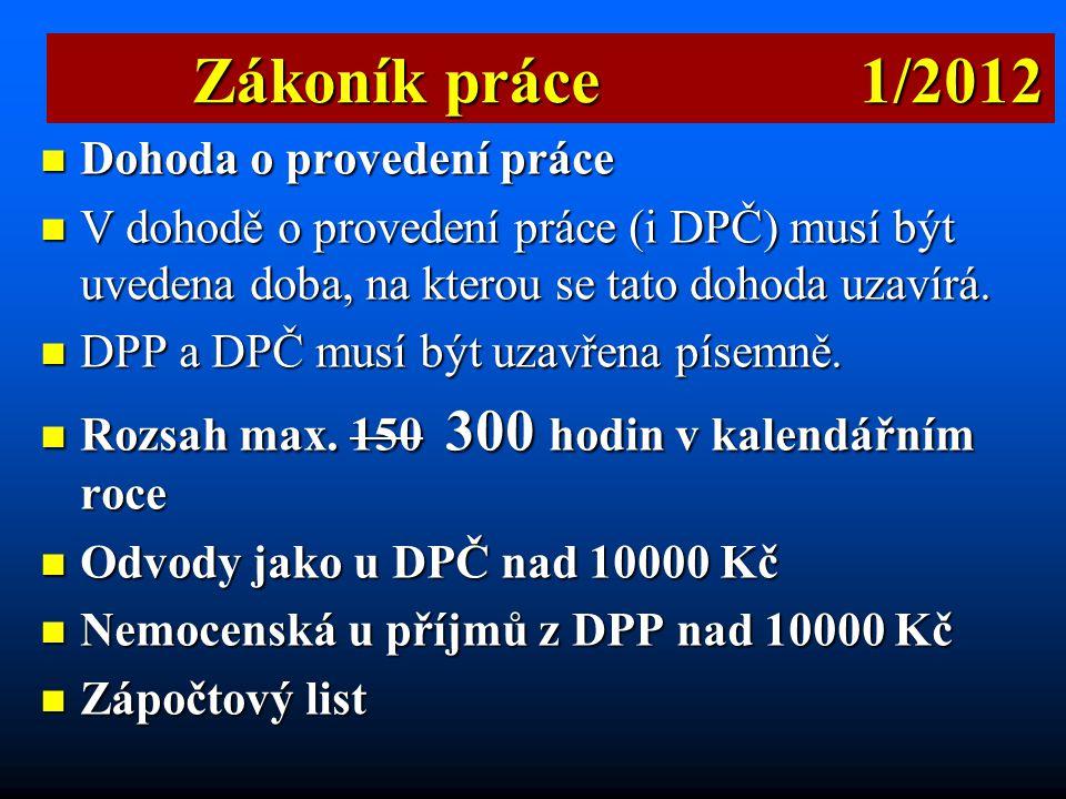 Zákoník práce 1/2012 Dohoda o provedení práce