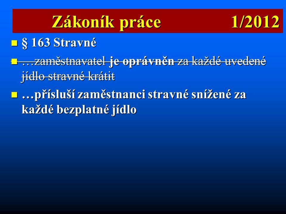 Zákoník práce 1/2012 § 163 Stravné