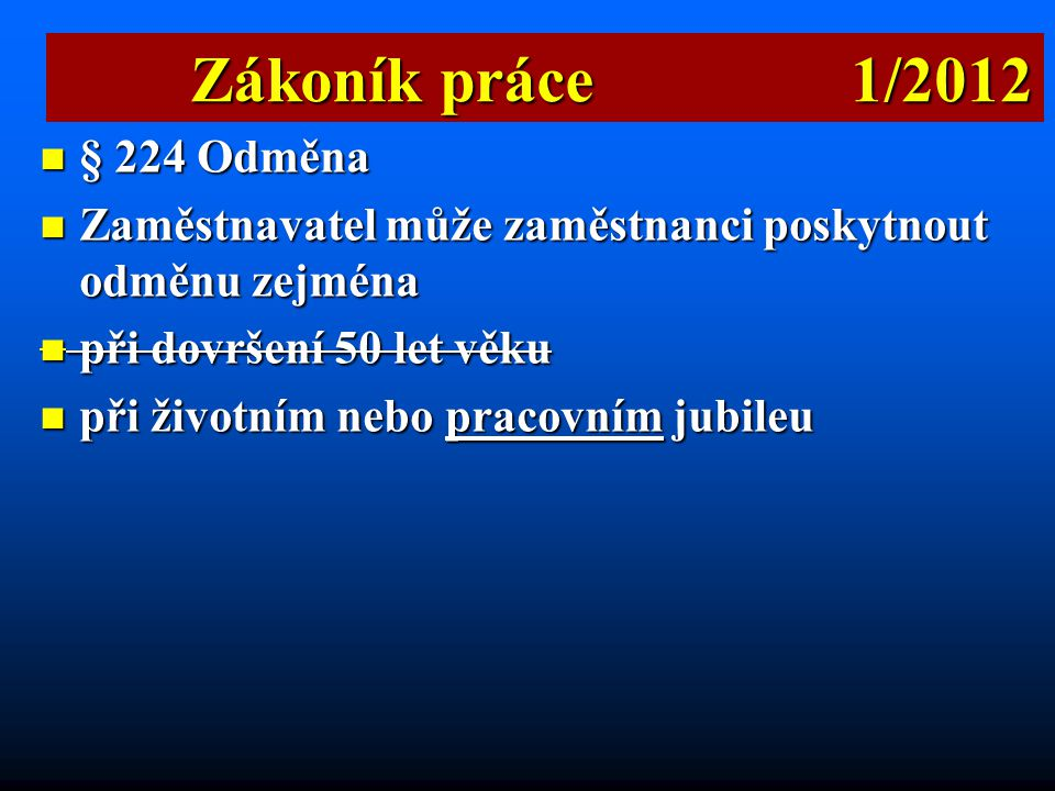 Zákoník práce 1/2012 § 224 Odměna