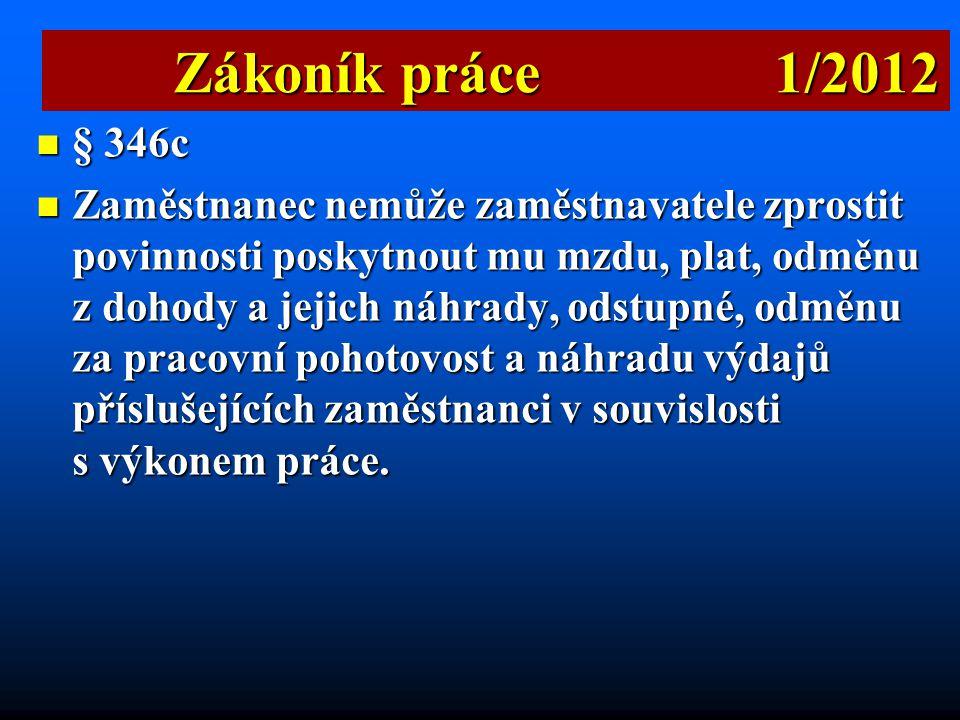 Zákoník práce 1/2012 § 346c.