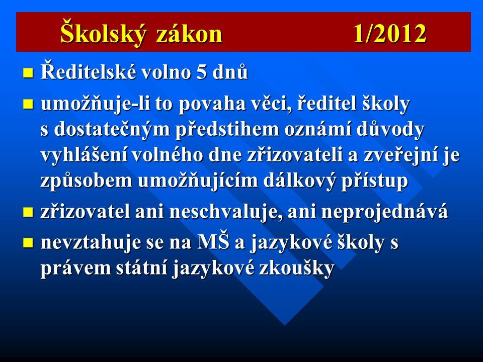 Školský zákon 1/2012 Ředitelské volno 5 dnů