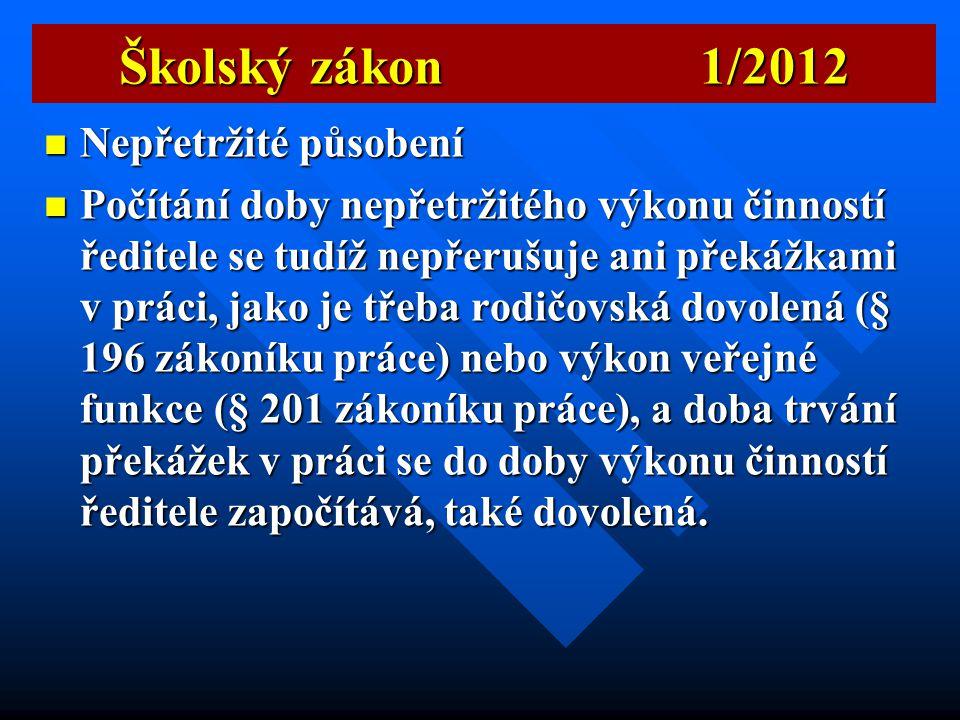 Školský zákon 1/2012 Nepřetržité působení