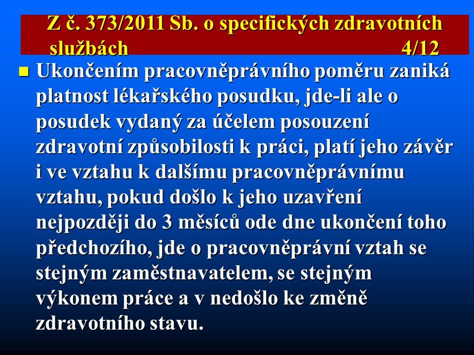 Z č. 373/2011 Sb. o specifických zdravotních službách 4/12