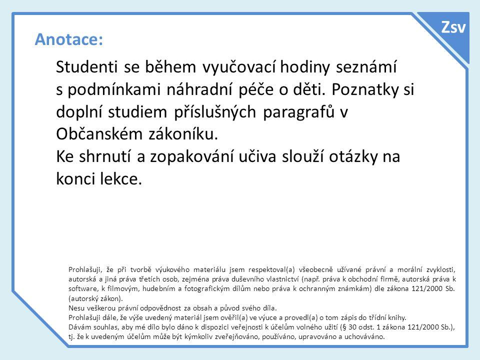 Ke shrnutí a zopakování učiva slouží otázky na konci lekce.