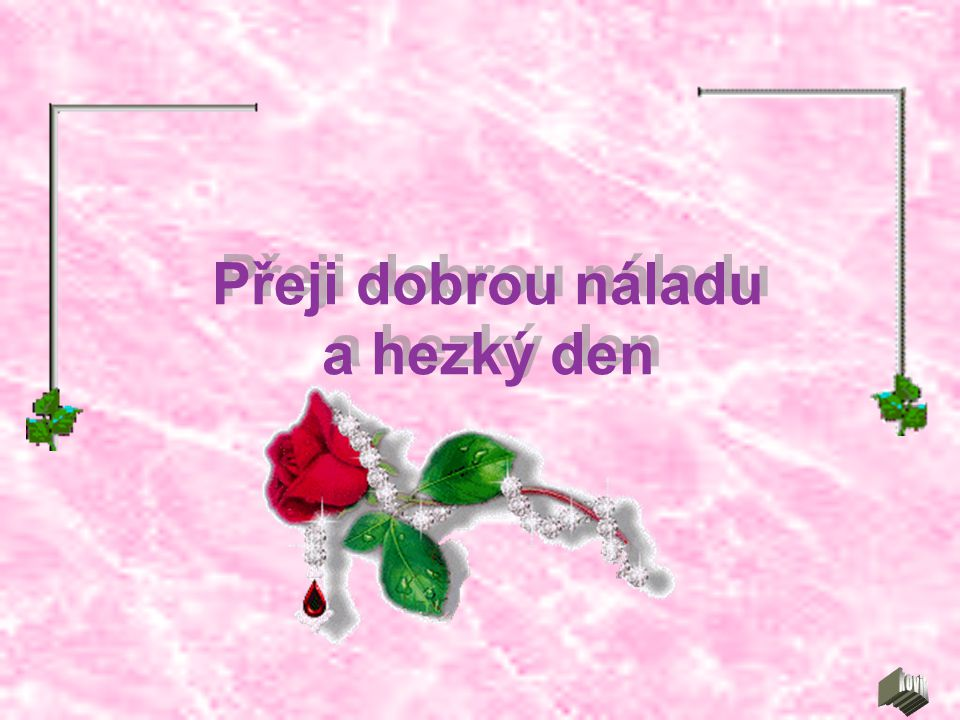 Přeji dobrou náladu a hezký den