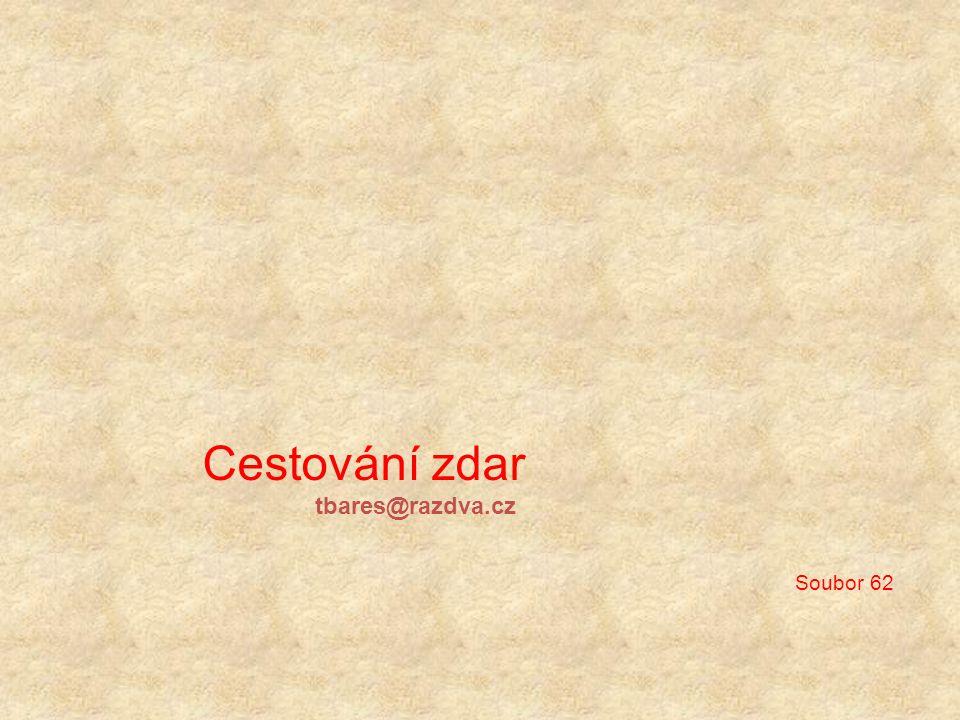 Cestování zdar tbares@razdva.cz Soubor 62
