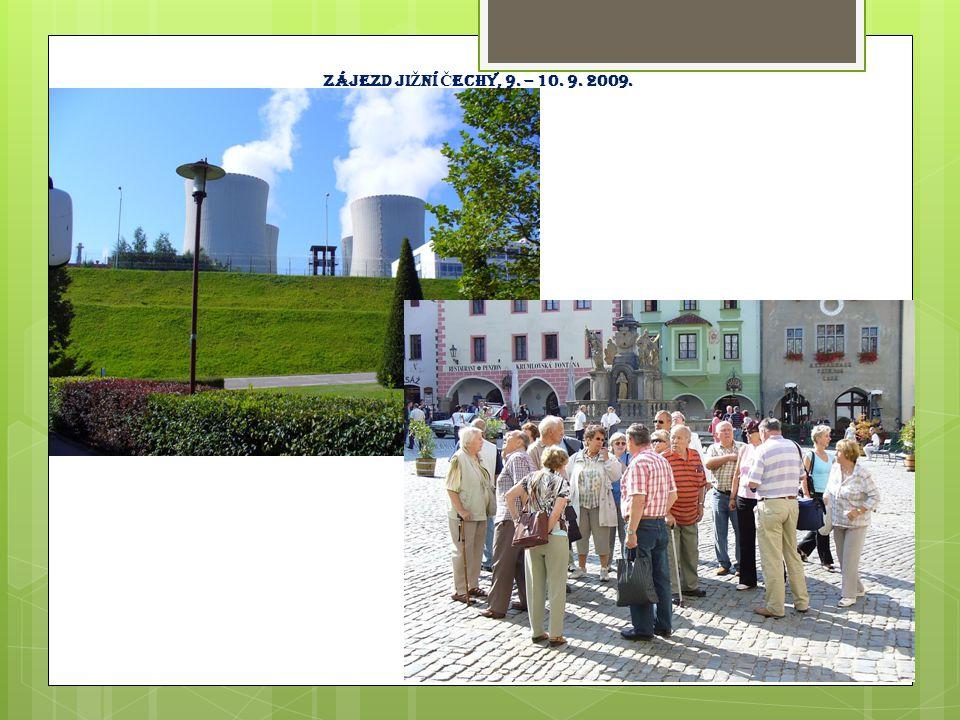 Zájezd jiŽní Čechy, 9. – 10. 9. 2009.