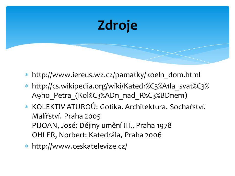 Zdroje http://www.iereus.wz.cz/pamatky/koeln_dom.html