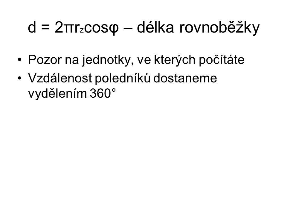 d = 2πrzcosφ – délka rovnoběžky
