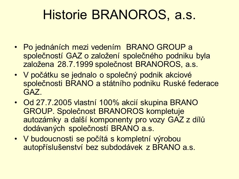 Historie BRANOROS, a.s.