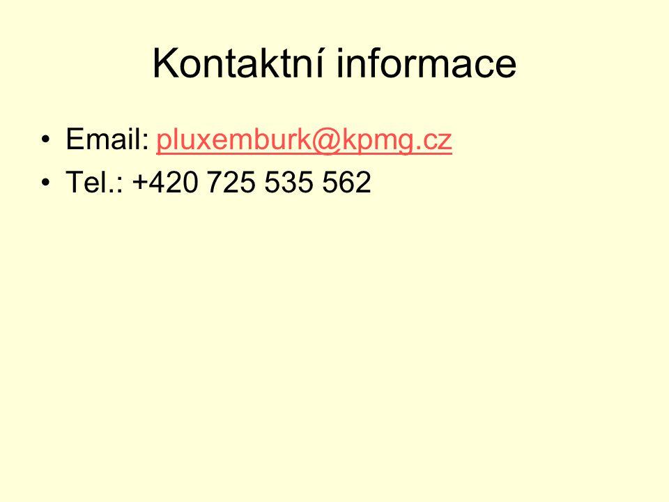 Kontaktní informace Email: pluxemburk@kpmg.cz Tel.: +420 725 535 562