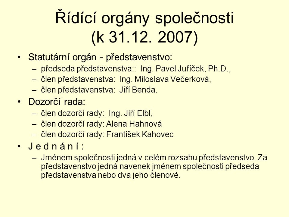 Řídící orgány společnosti (k 31.12. 2007)