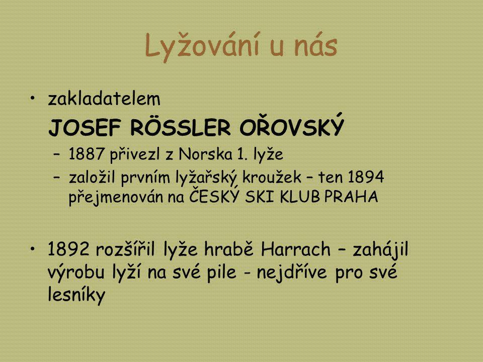 Lyžování u nás JOSEF RÖSSLER OŘOVSKÝ zakladatelem