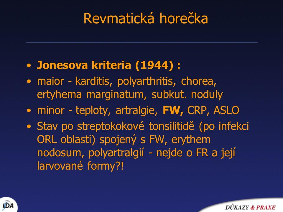Revmatická horečka Jonesova kriteria (1944) :