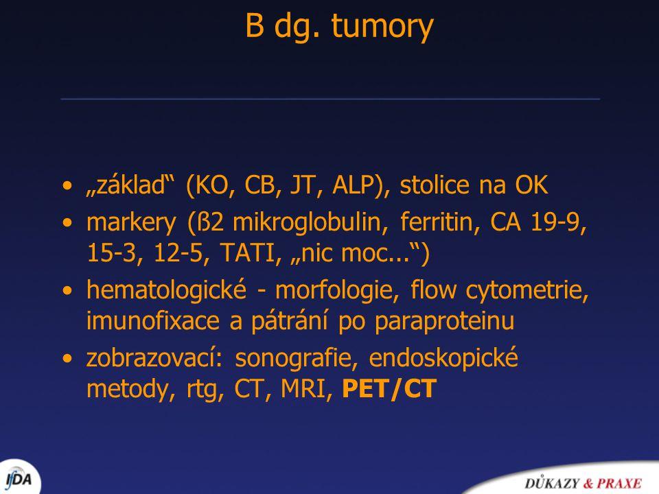"B dg. tumory ""základ (KO, CB, JT, ALP), stolice na OK"