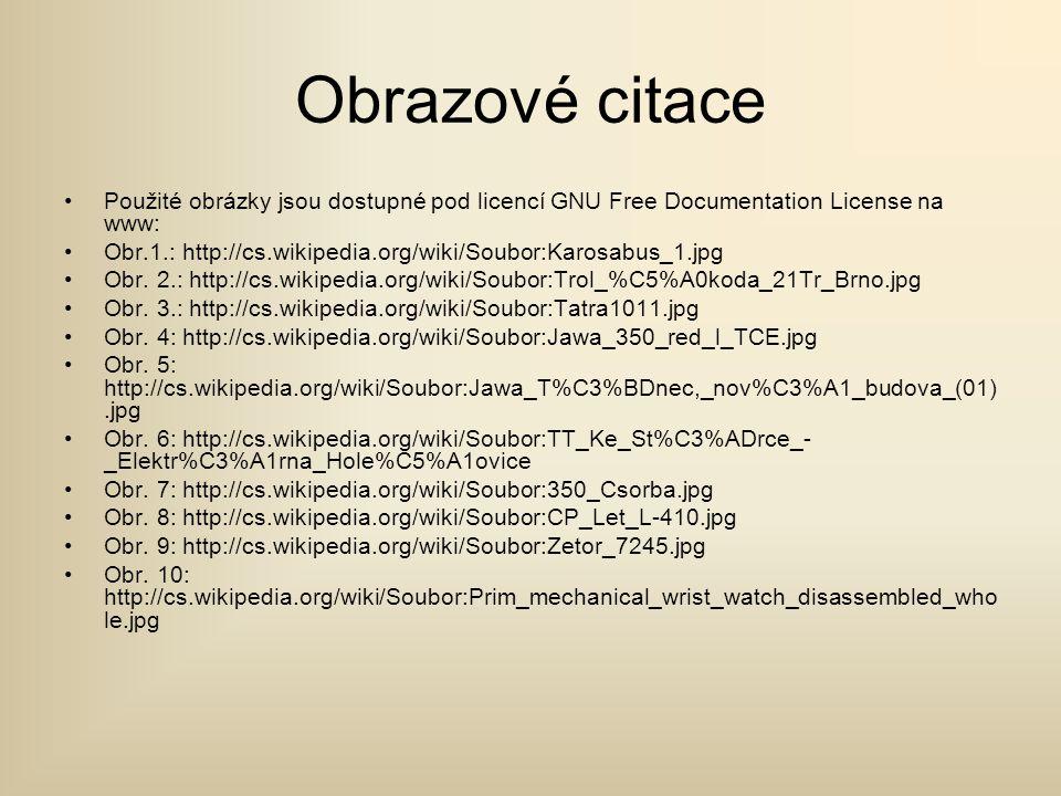 Obrazové citace Použité obrázky jsou dostupné pod licencí GNU Free Documentation License na www: