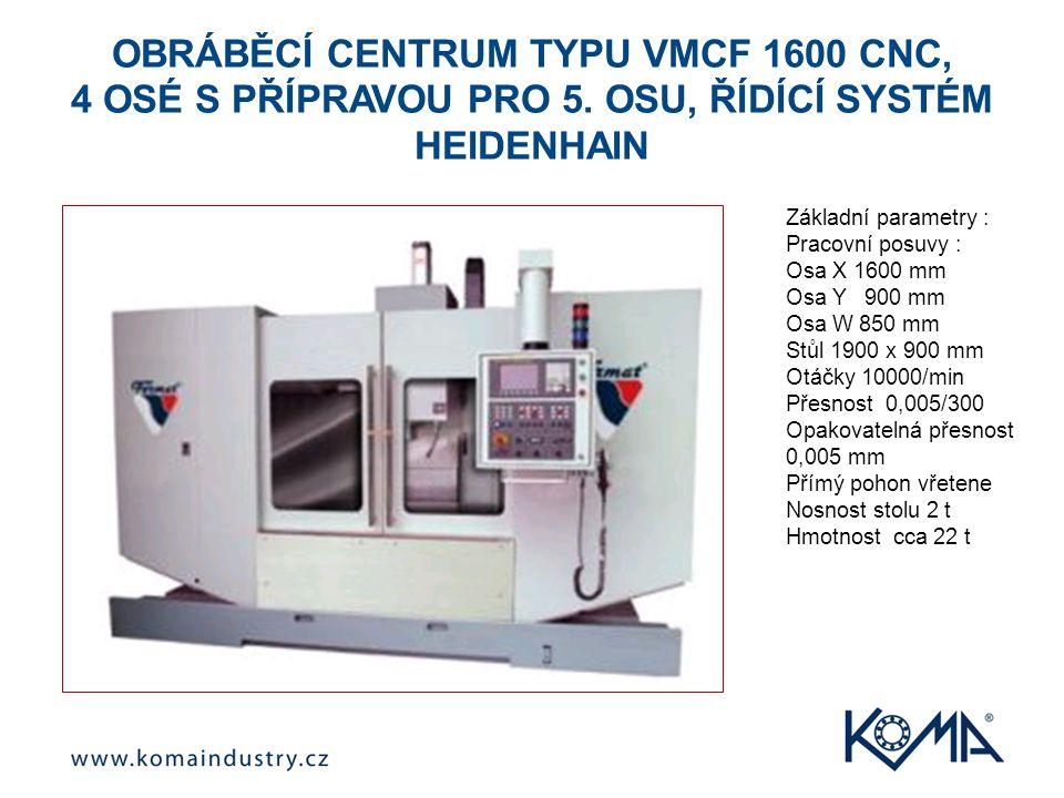 OBRÁBĚCÍ CENTRUM TYPU VMCF 1600 CNC, 4 OSÉ S PŘÍPRAVOU PRO 5