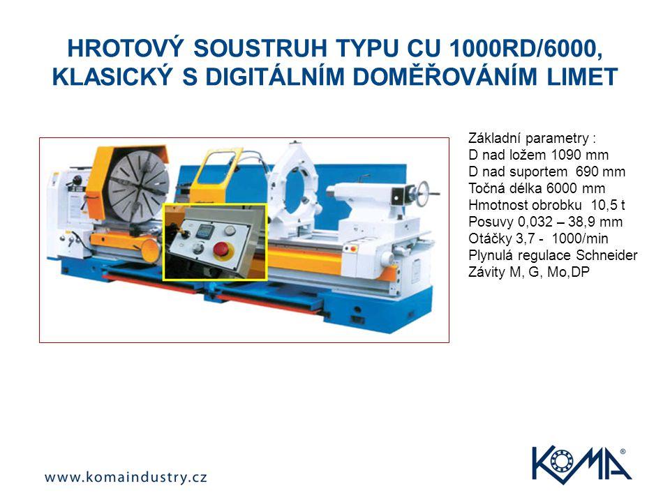 HROTOVÝ SOUSTRUH TYPU CU 1000RD/6000, KLASICKÝ S DIGITÁLNÍM DOMĚŘOVÁNÍM LIMET