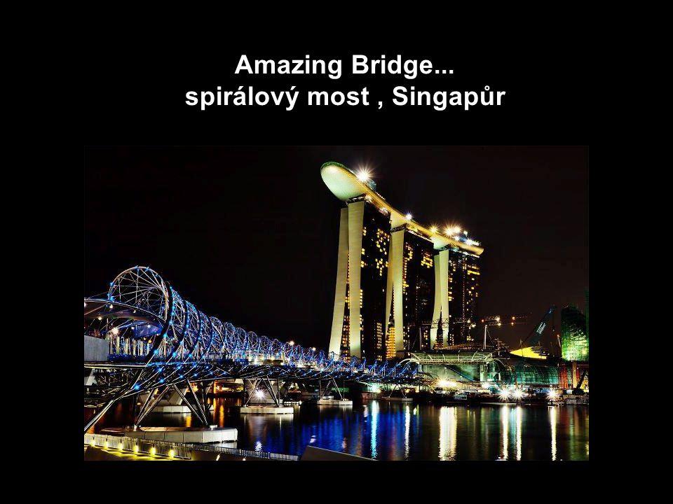 Amazing Bridge... spirálový most , Singapůr