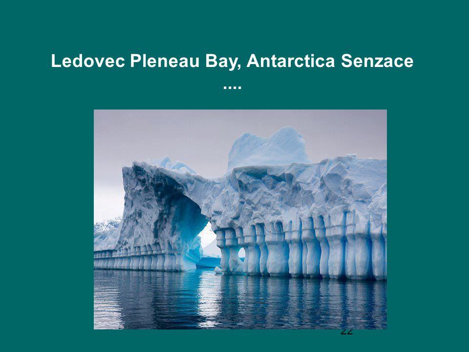 Ledovec Pleneau Bay, Antarctica Senzace ....