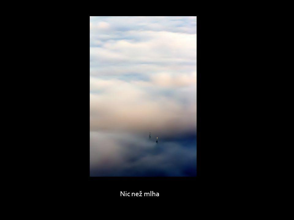 Nic než mlha