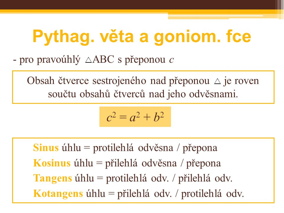Pythag. věta a goniom. fce