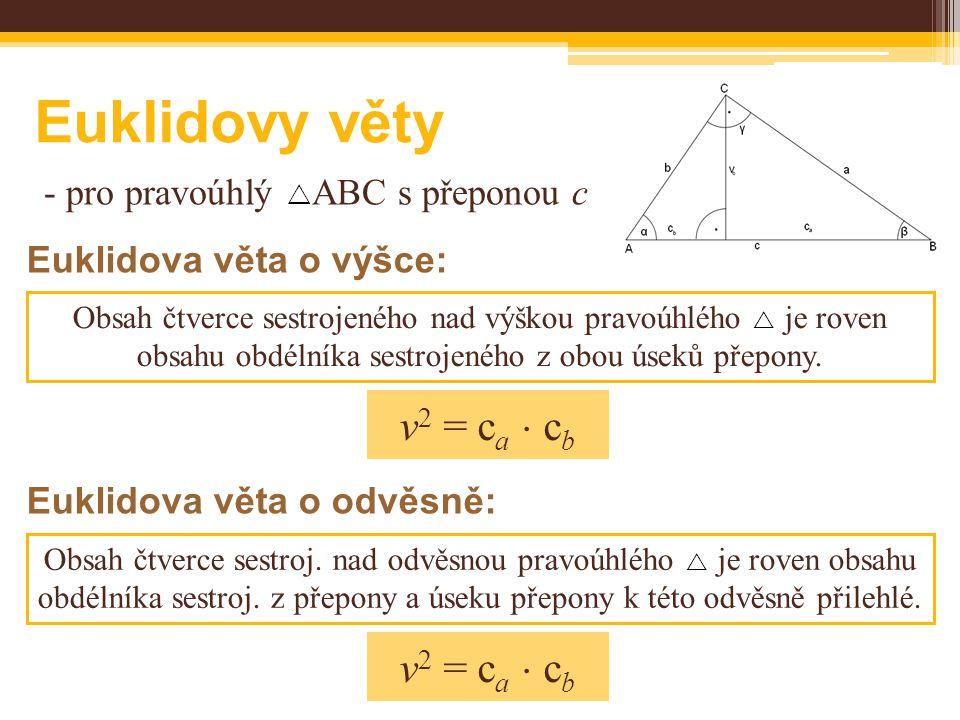 Euklidovy věty v2 = ca  cb v2 = ca  cb