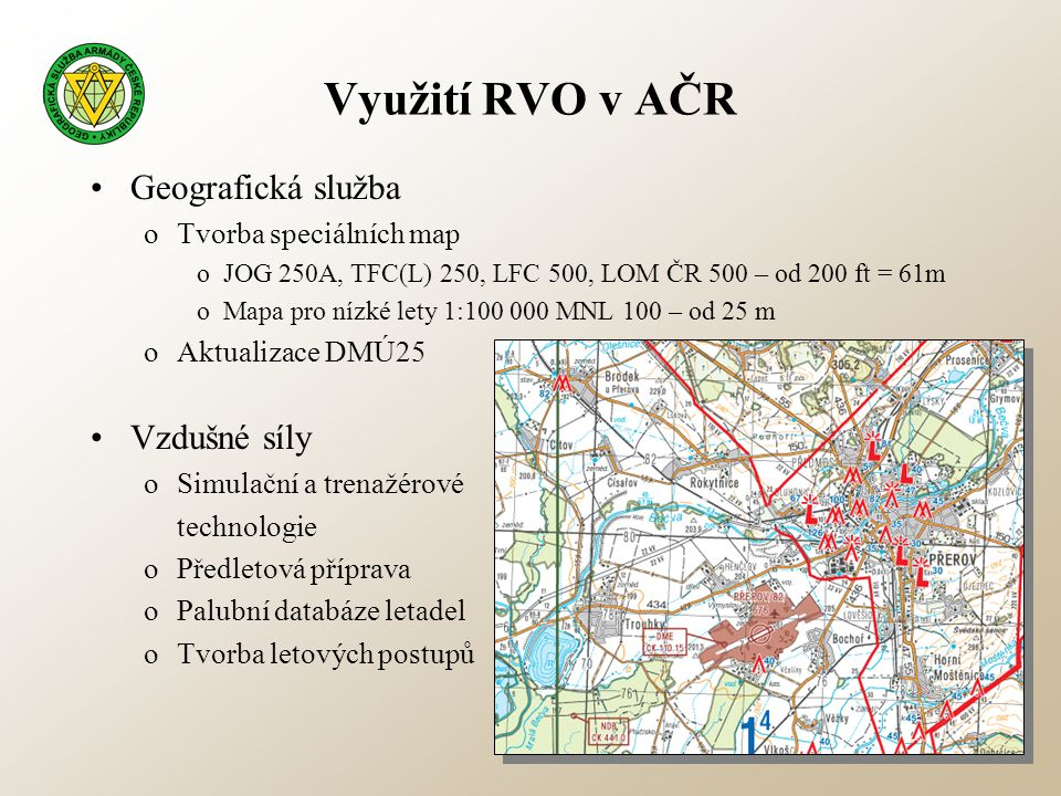 Využití RVO v AČR Geografická služba Vzdušné síly