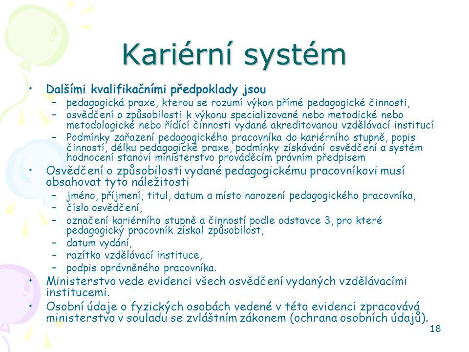 Kariérní systém Dalšími kvalifikačními předpoklady jsou