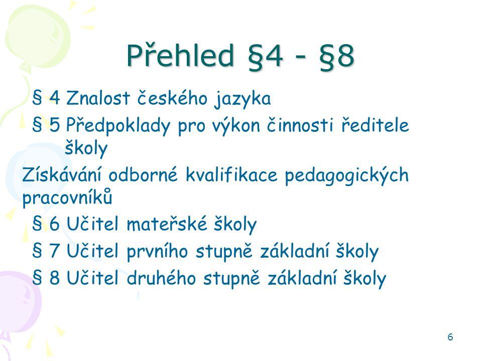 Přehled §4 - §8 § 4 Znalost českého jazyka