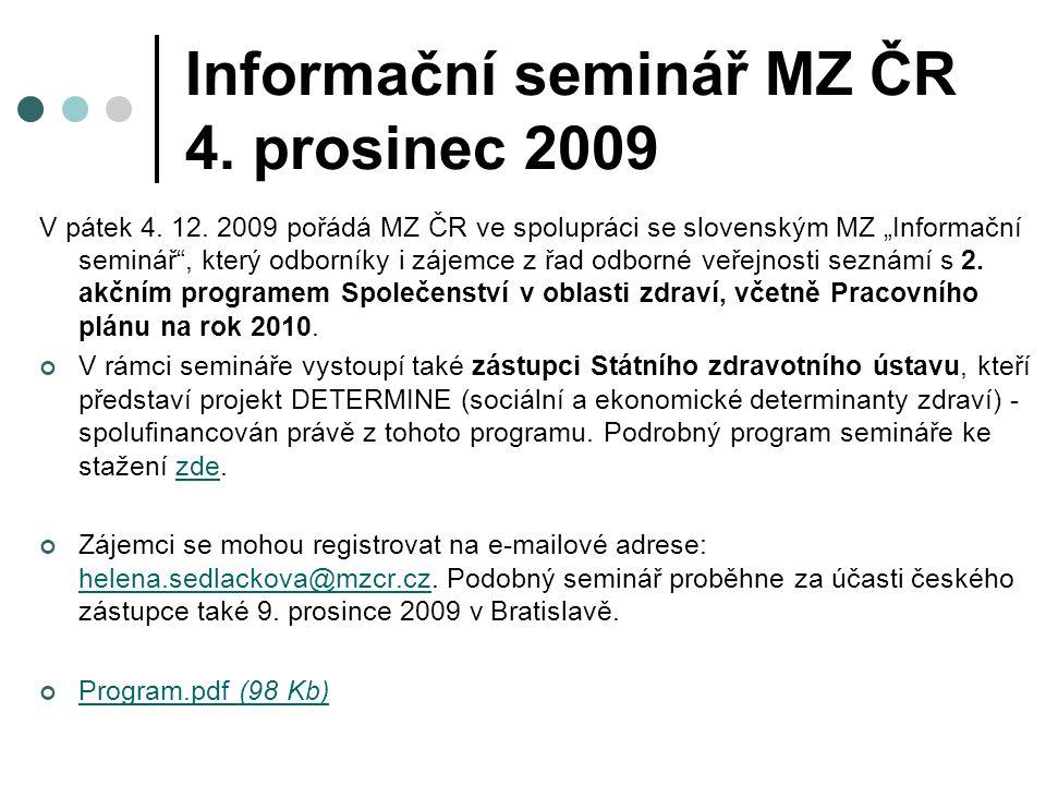 Informační seminář MZ ČR 4. prosinec 2009