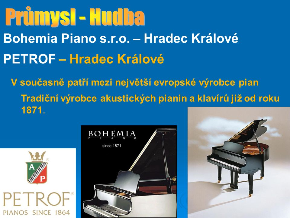 Průmysl - Hudba Bohemia Piano s.r.o. – Hradec Králové