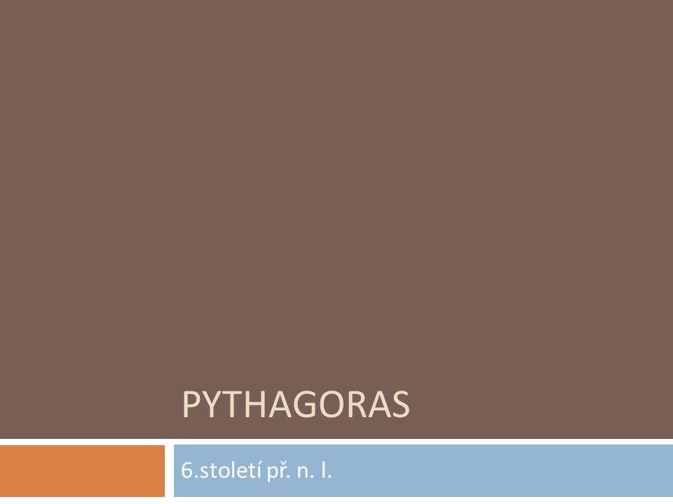 Pythagoras 6.století př. n. l.