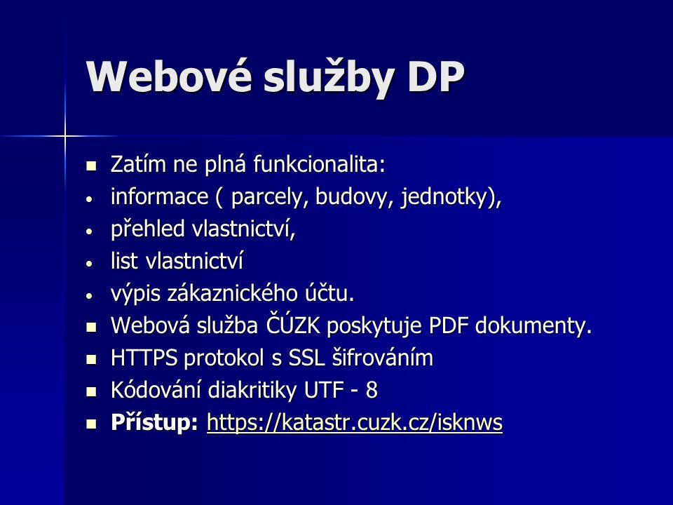 Webové služby DP Zatím ne plná funkcionalita:
