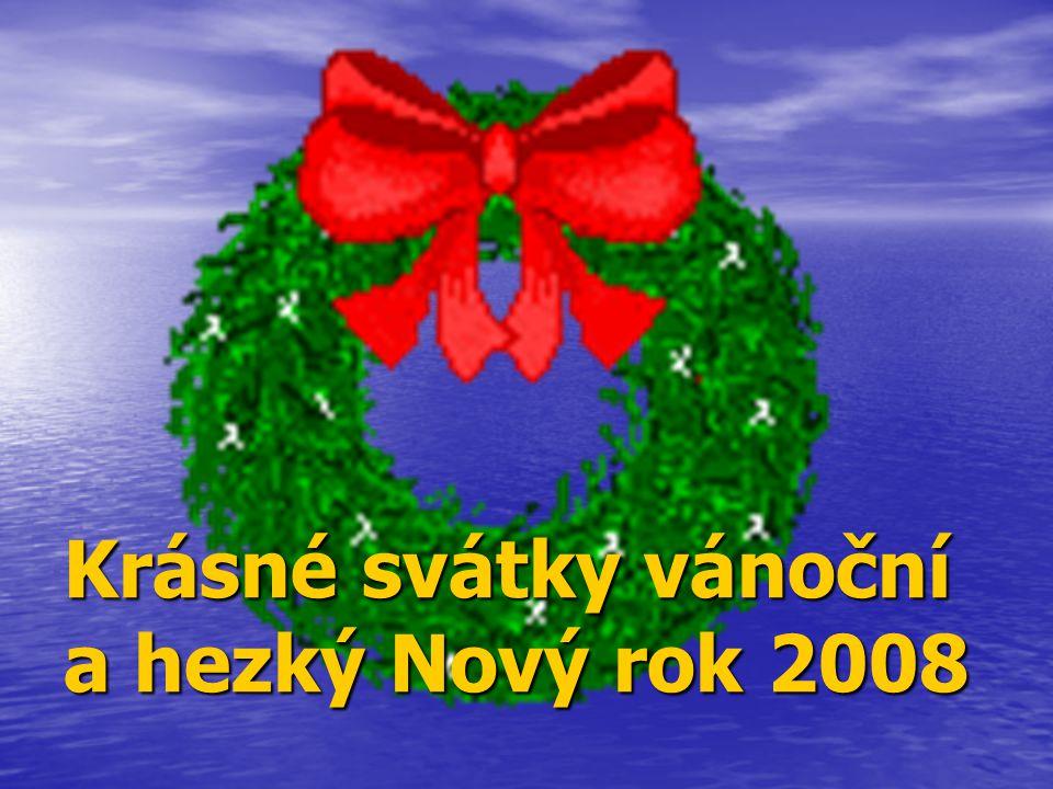 Krásné svátky vánoční a hezký Nový rok 2008