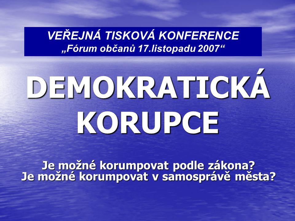 """VEŘEJNÁ TISKOVÁ KONFERENCE """"Fórum občanů 17.listopadu 2007"""