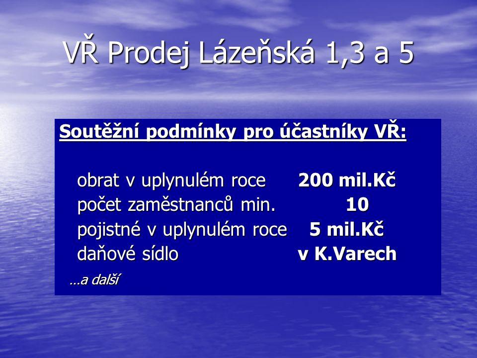 VŘ Prodej Lázeňská 1,3 a 5 Soutěžní podmínky pro účastníky VŘ: