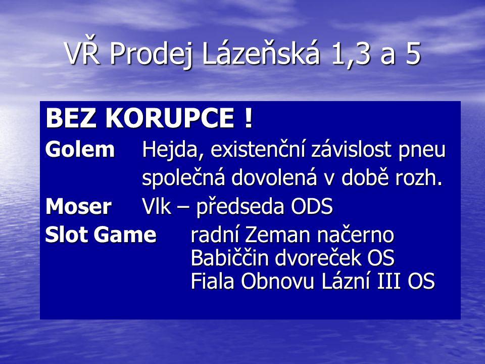 VŘ Prodej Lázeňská 1,3 a 5 BEZ KORUPCE !