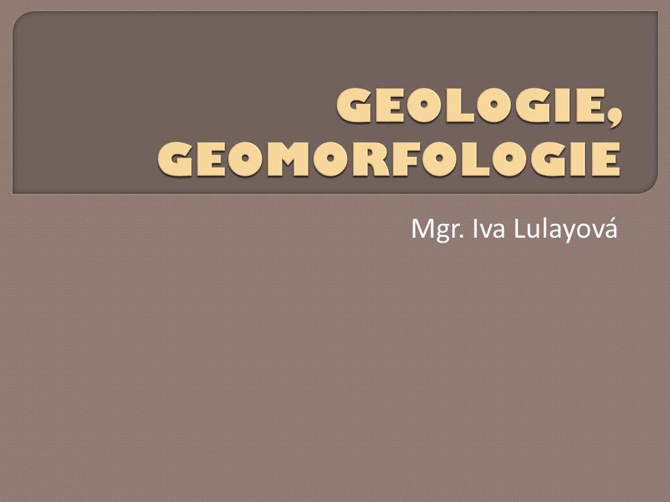 GEOLOGIE, GEOMORFOLOGIE