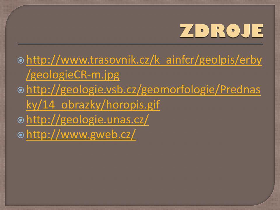 ZDROJE http://www.trasovnik.cz/k_ainfcr/geolpis/erby/geologieCR-m.jpg