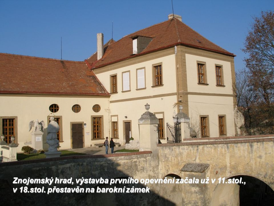 Znojemský hrad, výstavba prvního opevnění začala už v 11. stol. , v 18