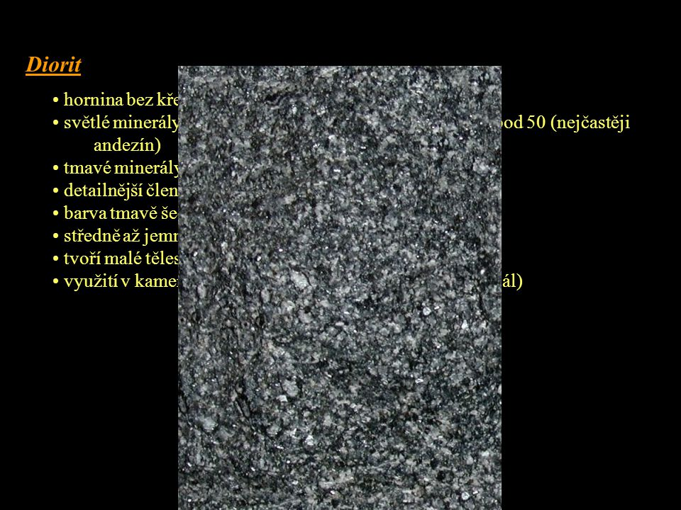 Diorit hornina bez křemene Q = 0 – 5 %