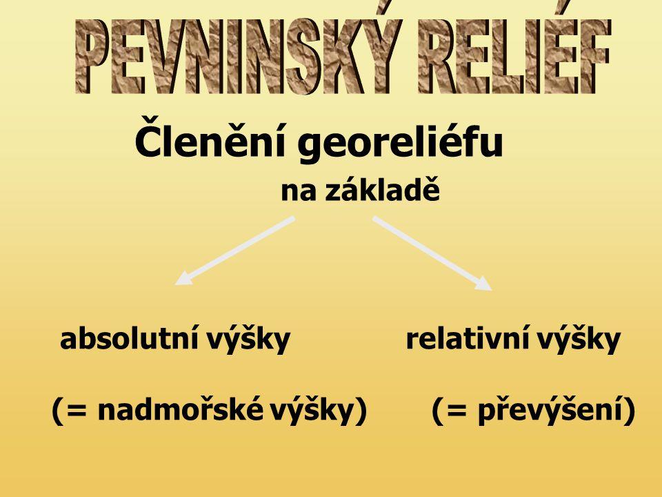 Členění georeliéfu PEVNINSKÝ RELIÉF na základě absolutní výšky