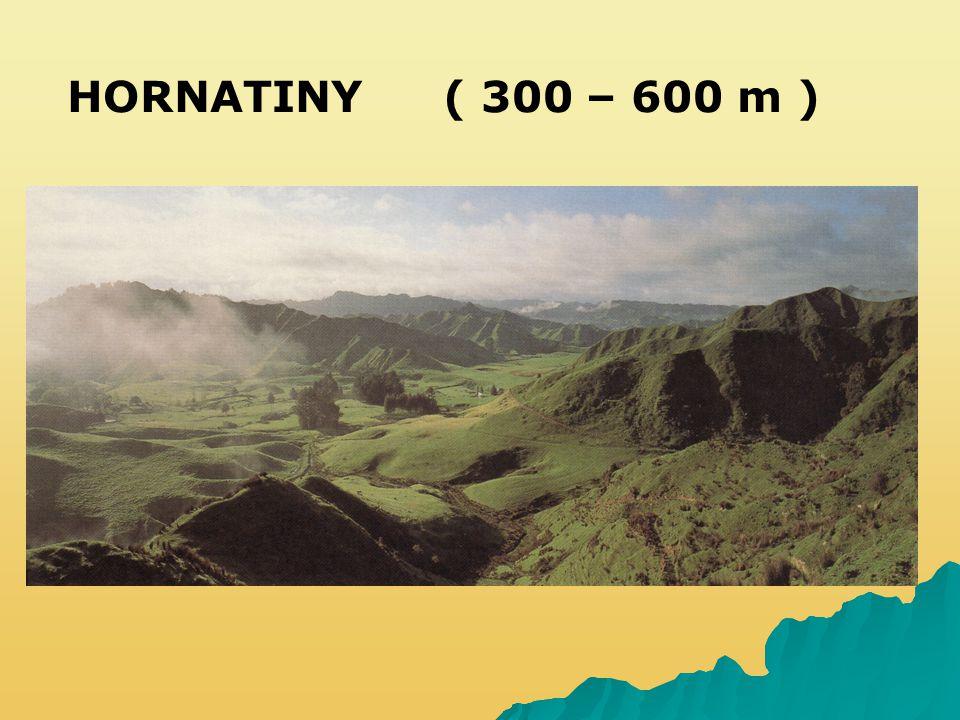 HORNATINY ( 300 – 600 m )
