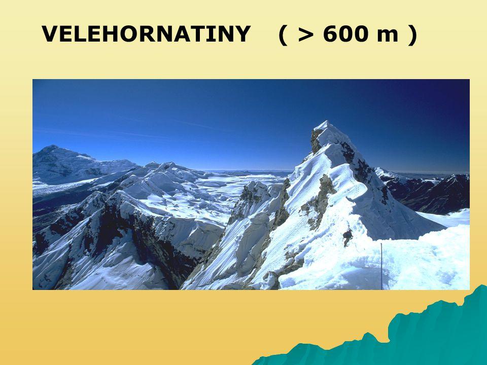 VELEHORNATINY ( > 600 m )