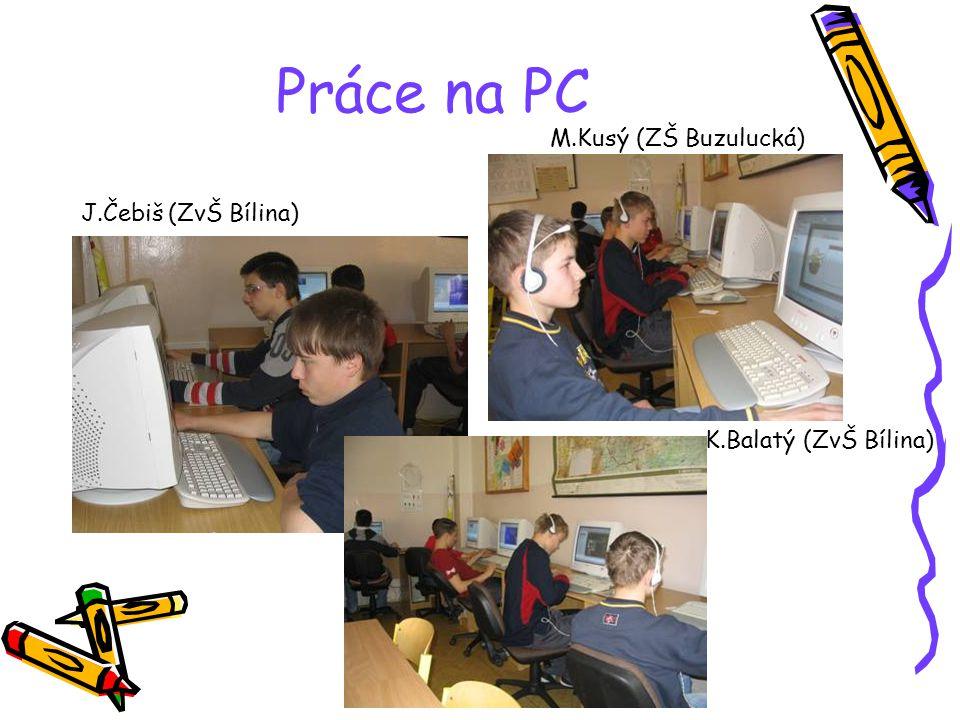 Práce na PC M.Kusý (ZŠ Buzulucká) J.Čebiš (ZvŠ Bílina)