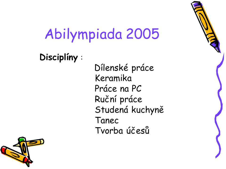 Abilympiada 2005 Keramika Práce na PC Ruční práce Studená kuchyně