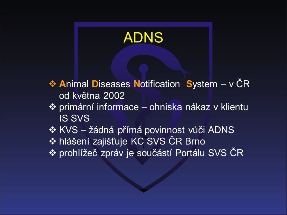 ADNS Animal Diseases Notification System – v ČR od května 2002