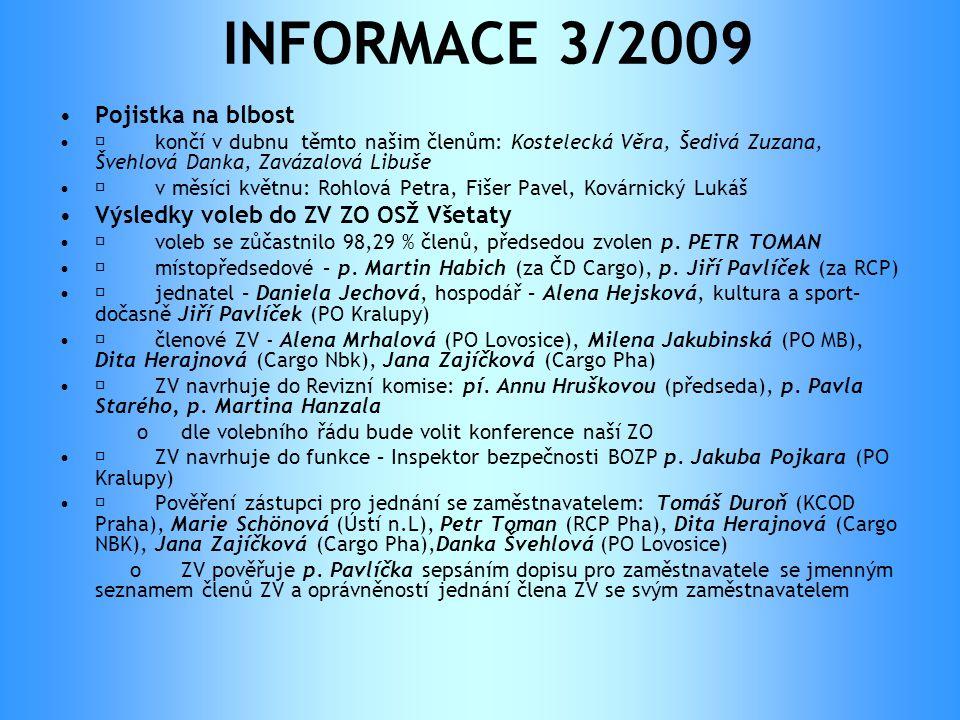 INFORMACE 3/2009 Pojistka na blbost